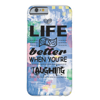 life is better when your laughing barely there iPhone 6 case