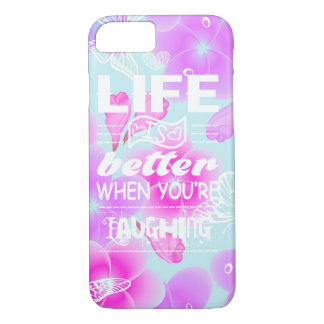 life is better when your laughing iPhone 7 case