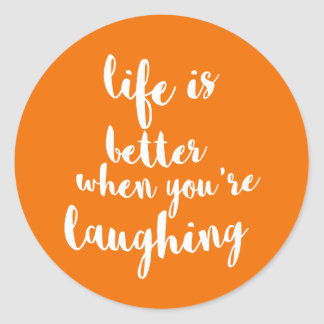 Life Is Better When You're Laughing Classic Round Sticker