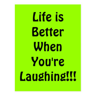 Life is Better When You're  Laughing!!! Postcards