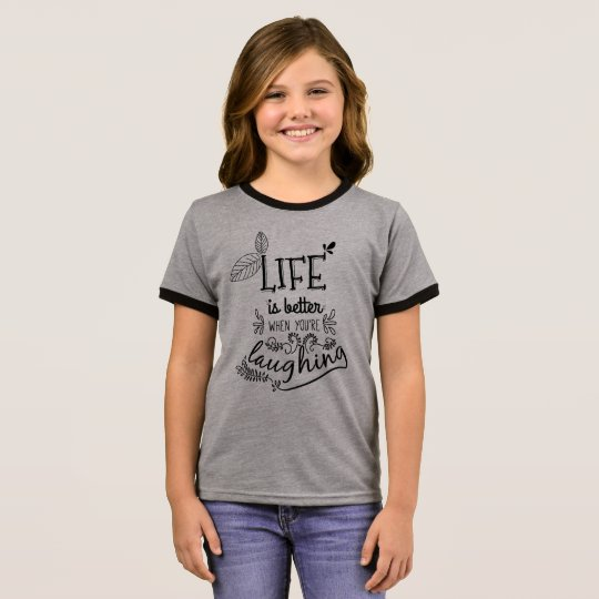 Life is Better When You're Laughing | Ringer Shirt