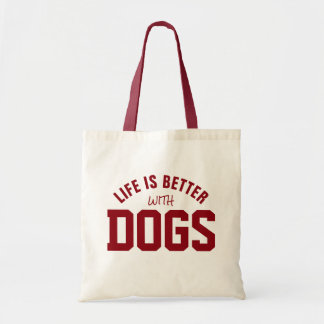 Life Is better Wit Dogs Dark Red Text Design