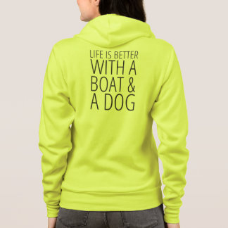 Life is Better With a Boat and Dog Hoodie