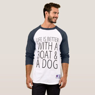Life is Better With a Boat and Dog TShirt