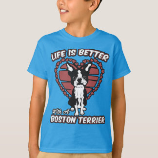 Life Is Better With A Boston Terrier Boy's T-shirt
