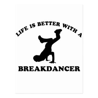 Life is better with a Break Dancer Postcard