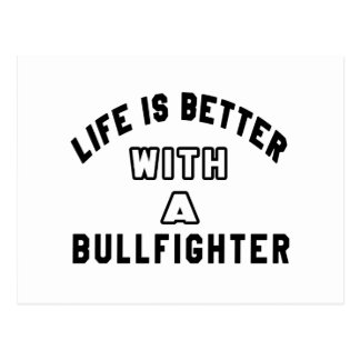 Life Is Better With A Bullfighter. Postcard