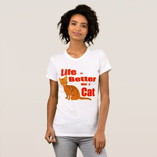 Life is Better With a Cat T-Shirt