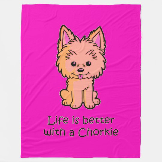 Life Is Better With A Chorkie Fleece Blanket