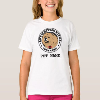 Life Is Better With A Chow Chow Personalized T-Shirt