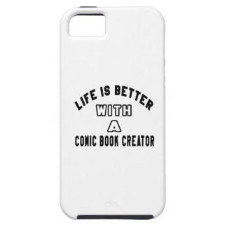 Life Is Better With A Comic book creator iPhone 5 Cover