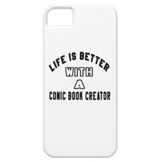 Life Is Better With A Comic book creator iPhone 5/5S Case