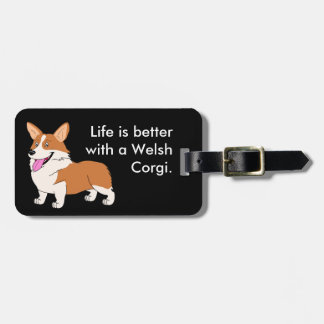 Life is better with a Corgi Luggage Tag