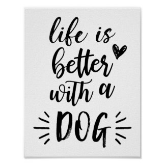 Life Is Better With A Dog Poster