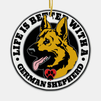 Life Is Better With A German Shepherd Christmas Ornament