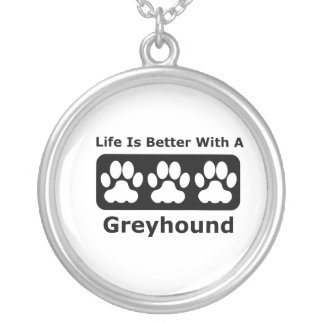 Life Is Better With A Greyhound Round Pendant Necklace
