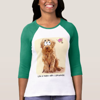 Life is better with a Labradoodle T-Shirt