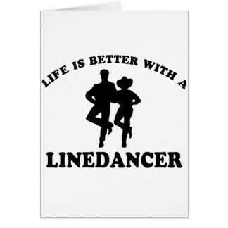 Life is better with a line dancer greeting card
