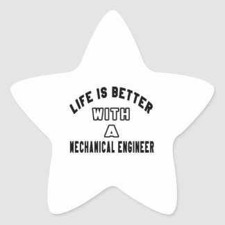 Life Is Better With A Mechanical engineer Star Sticker