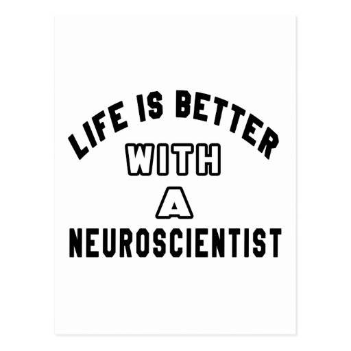 Life Is Better With A Neuroscientist Postcards