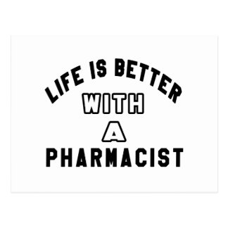 Life Is Better With A Pharmacist Post Cards