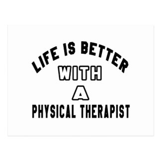 Life Is Better With A Physical Therapist Post Cards