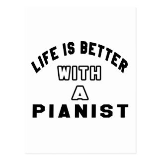 Life Is Better With A Pianist Postcard