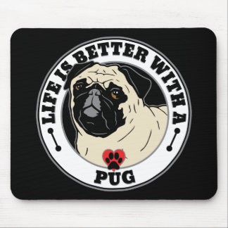 Life Is Better With A Pug Dog Breed Mouse Pad