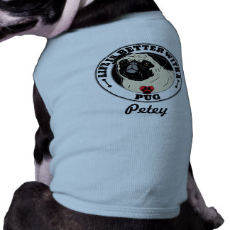 Life Is Better With A Pug Personalized Dog Sleeveless Dog Shirt