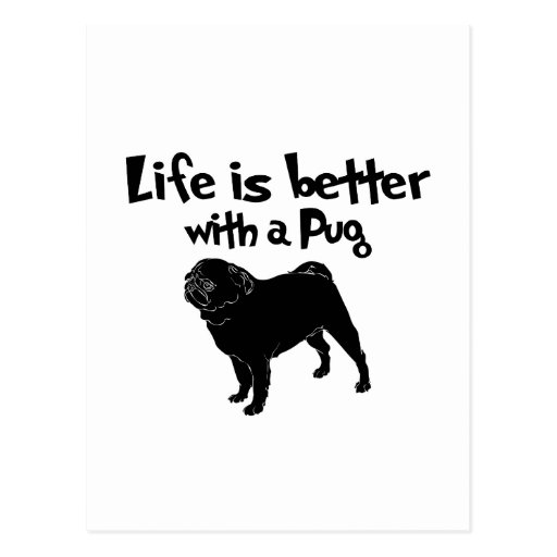 Life Is Better With A Pug Postcard