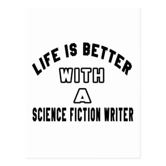 Life Is Better With A Science fiction writer Postcard
