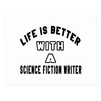 Life Is Better With A Science fiction writer Post Card