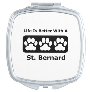 Life Is Better With A St. Bernard Travel Mirrors