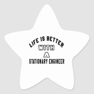 Life Is Better With A Stationary engineer Star Sticker