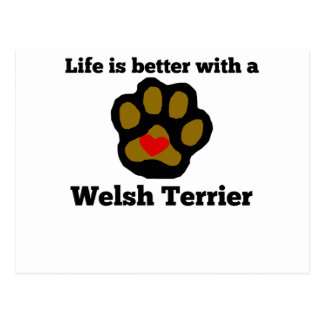 Life Is Better With A Welsh Terrier Postcard