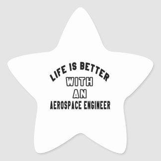 Life Is Better With An Aerospace engineer Star Sticker
