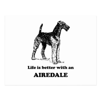 Life Is Better With An Airedale Postcard