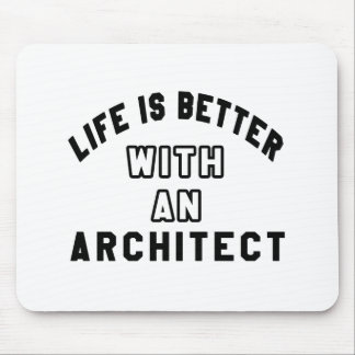 Life Is Better With An Architect Mousepad