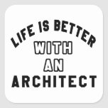 Life Is Better With An Architect Square Stickers