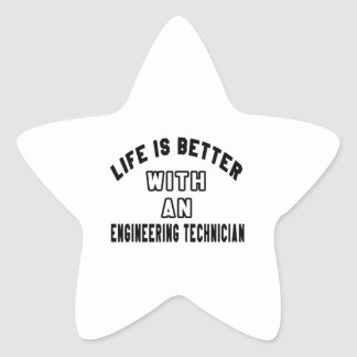 Life Is Better With An Engineering technician Star Sticker
