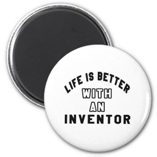 Life Is Better With An Inventor Refrigerator Magnets
