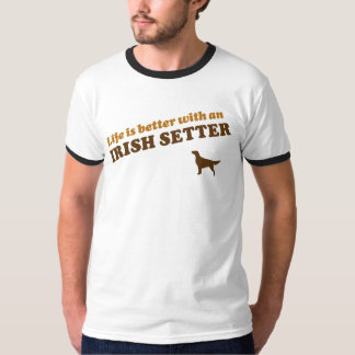 Life is Better with an Irish Setter T-Shirt