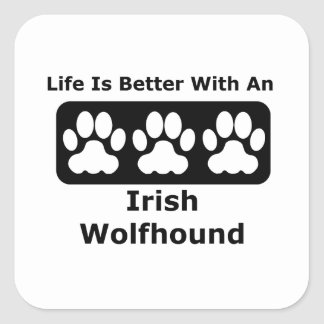 Life Is Better With An Irish Wolfhound Square Sticker