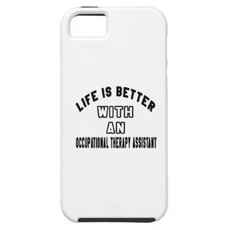 Life Is Better With An Occupational Therapy Assist iPhone 5 Covers