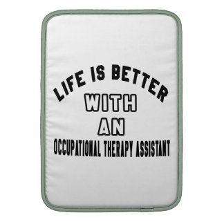 Life Is Better With An Occupational Therapy Assist MacBook Air Sleeves