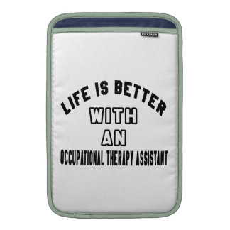 Life Is Better With An Occupational Therapy Assist MacBook Air Sleeve