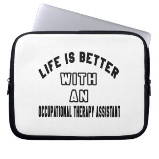 Life Is Better With An Occupational Therapy Assist Laptop Computer Sleeves