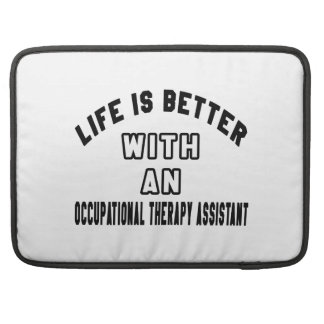 Life Is Better With An Occupational Therapy Assist MacBook Pro Sleeve