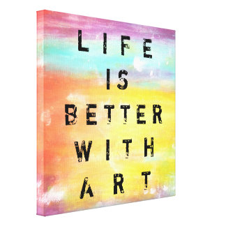 Life Is Better With Art Gallery Wrap Canvas