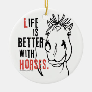 Life is Better with Horses Round Ceramic Decoration